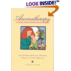 Aromatherapy for Mother and Baby: Natural Healing With Essential Oils During Pregnancy and Early motherhood by Allison England